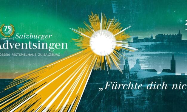 """Salzburger Jubiläums-Adventsingen """"Fürchte dich nicht"""" und Hellbrunner Adventzauber am 28.11. und 12.12.2021"""